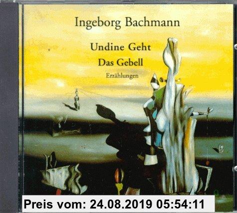 Gebr. - Undine geht / Das Gebell. CD. Erzählungen