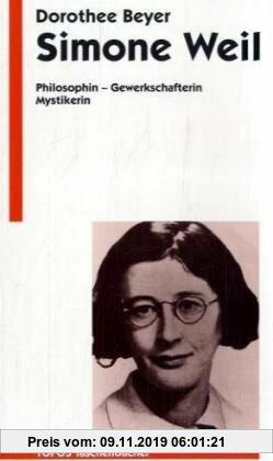 Gebr. - Simone Weil. Philosophin - Gewerkschafterin - Mystikerin.