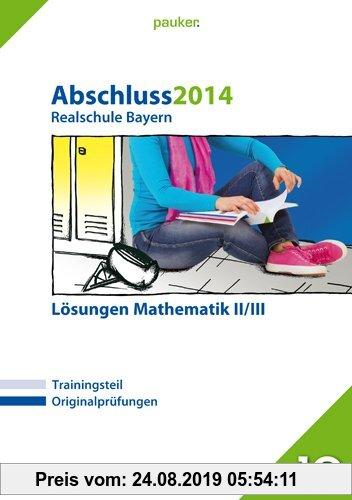 Gebr. - pauker. / Abschluss 2014 - Realschule Bayern Mathematik II/III - Lösungen