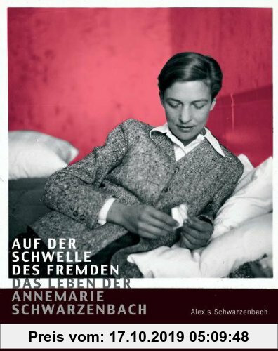 Gebr. - Auf der Schwelle des Fremden - Das Leben der Annemarie Schwarzenbach