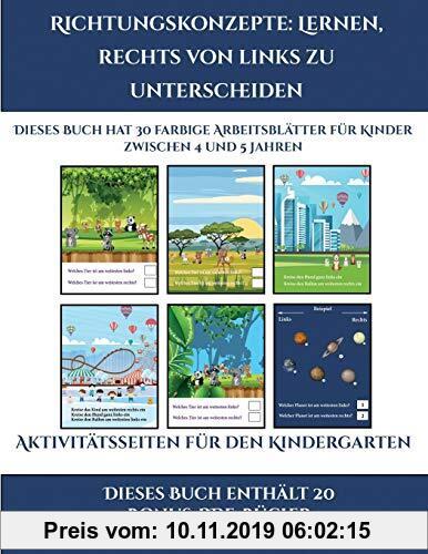 Gebr. - Aktivitätsseiten für den Kindergarten (Richtungskonzepte: Lernen, rechts von links zu unterscheiden): 30 farbige Arbeitsblätter. Der Preis die