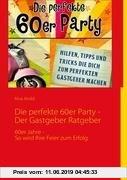 Gebr. - Die perfekte 60er Party -Der Gastgeber Ratgeber: 60er Jahre - So wird Ihre Feier zum Erfolg
