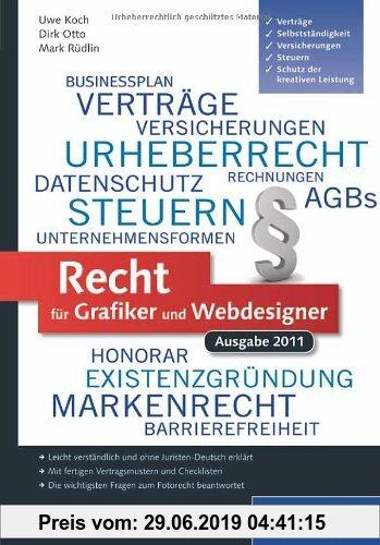 Gebr. - Recht für Grafiker und Webdesigner, Ausgabe 2011: Verträge, Schutz der kreativen Leistung, Selbstständigkeit, Versicherungen, Steuern (Galileo