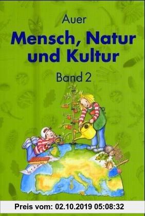 Gebr. - Auer Mensch, Natur und Kultur, Bd 2: Schülerbuch