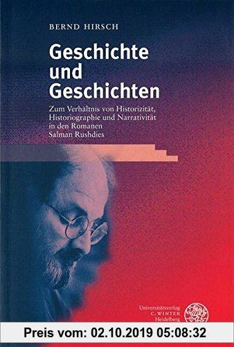 Gebr. - Geschichte und Geschichten: Zum Verhältnis von Historizität, Historiographie und Narrativität in den Romanen Salman Rushdies (Anglistische For