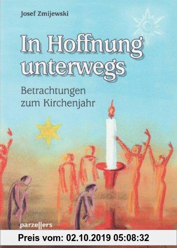 Gebr. - In Hoffnung unterwegs: Betrachtungen zum Kirchenjahr