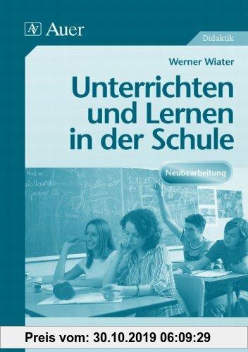 Gebr. - Unterrichten und Lernen in der Schule: Eine Einführung in die Didaktik. (Alle Klassenstufen)