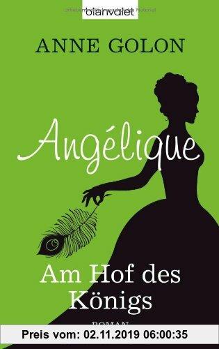 Gebr. - Angélique - Am Hof des Königs: Roman