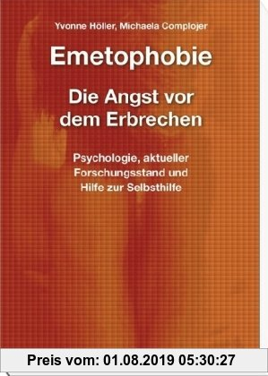 Gebr. - Emetophobie ? Die Angst vor dem Erbrechen: Psychologie, aktueller Forschungsstand und Hilfe zur Selbsthilfe
