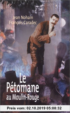 Gebr. - Le Pétomane au Moulin-Rouge (Biographie)