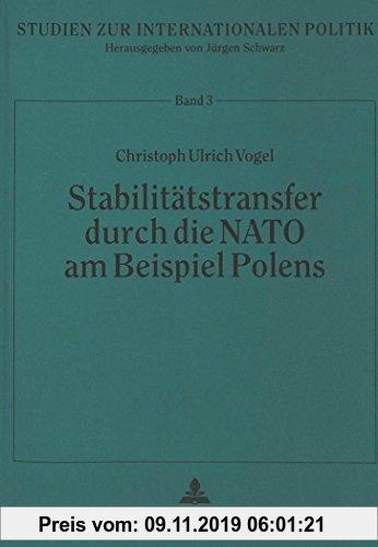 Gebr. - Stabilitätstransfer durch die NATO am Beispiel Polens: Souveräner Staat und internationale Organisation als Akteure und Sicherheitsproduzenten