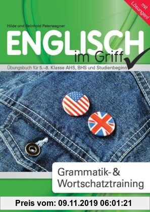 Gebr. - Englisch - Alles im Griff: Grammatik-& Wortschatztraining. Übungsbuch für 5.-8. Klasse AHS, BHS und Studienbeginn