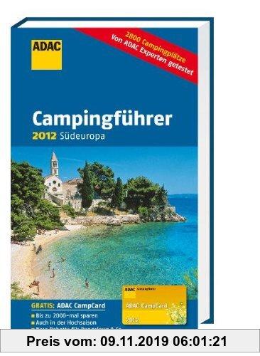 Gebr. - ADAC Campingführer 2012: Südeuropa: Andorra, Bosnien und Herzogowina, Bulgarien, Frankreich, Griechenland, Italien, Kroatien, Malta, Montenegr