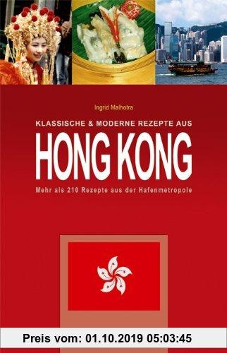 Gebr. - Klassische & moderne Rezepte aus Hong Kong: Mehr als 210 Rezepte aus der Hafenmetropole
