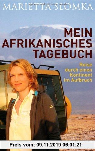 Gebr. - Mein afrikanisches Tagebuch: Reise durch einen Kontinent im Aufbruch