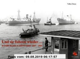 Gebr. - Und sie fuhren wieder...: Hamburger Schifffahrt 1947 - 1965
