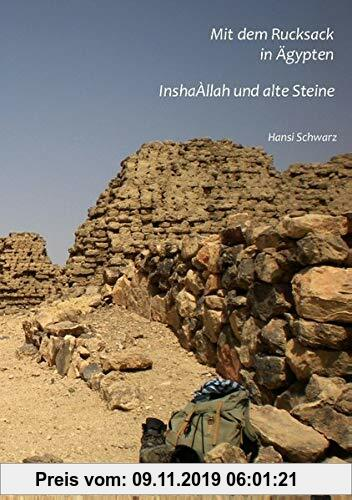Gebr. - Mit dem Rucksack in Ägypten / InshaÀllah und alte Steine: Reisetagebücher