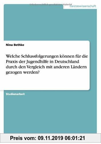 Gebr. - Welche Schlussfolgerungen können für die Praxis der Jugendhilfe in Deutschland durch den Vergleich mit anderen Ländern gezogen werden?