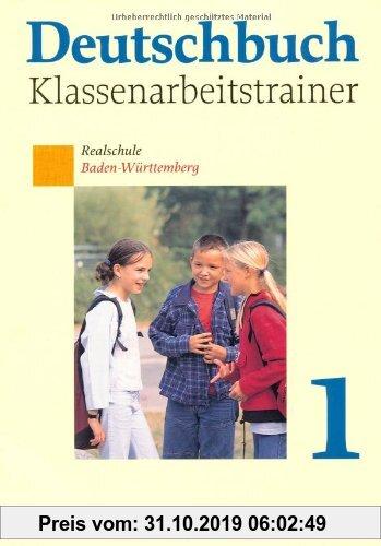 Gebr. - Deutschbuch - Realschule Baden-Württemberg: Band 1: 5. Schuljahr - Klassenarbeitstrainer mit Lösungen: Trainingsheft mit Lösungen