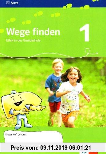 Gebr. - Wege finden. Ethik in der Grundschule. Arbeitsheft 1. Jahrgangsstufe. Ausgabe für Sachsen - Neuentwicklung