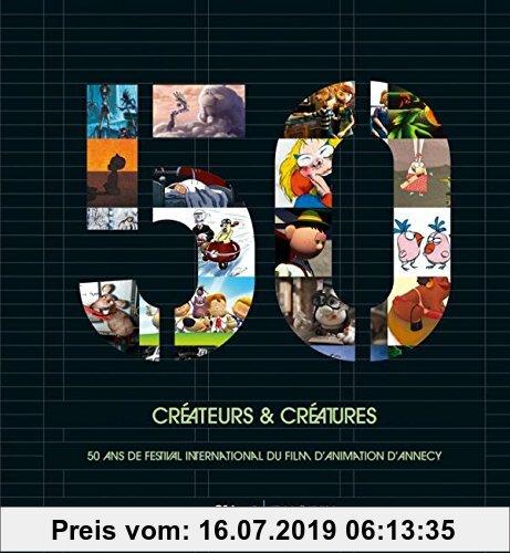 Gebr. - Créateurs & créatures : 50 ans de festival international du film d'animation d'Annecy. Livre bilingue, français-anglais