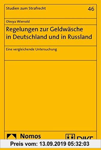 Gebr. - Regelungen zur Geldwäsche in Deutschland und in Russland: Eine vergleichende Untersuchung (Studien zum Strafrecht)