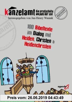 Gebr. - Kanzelamt - Die Predigthilfe am Puls der Zeit: 100 Bibeltexte im Dialog mit Heiden, Christen und Heidenchristen