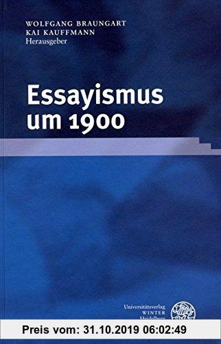 Gebr. - Essayismus um 1900 (Beihefte zum Euphorion)
