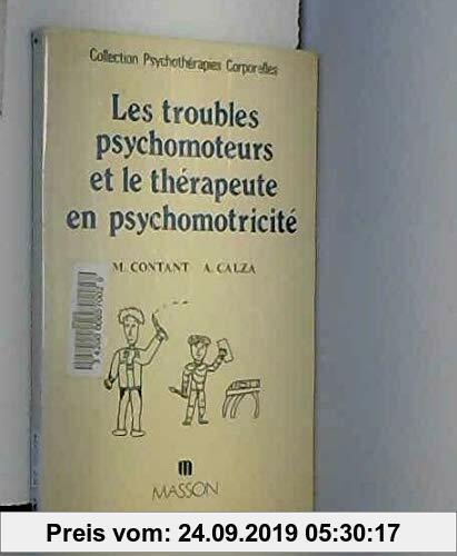 Gebr. - LES TROUBLES PSYCHOMOTEURS ET LE THERAPEUTE EN PSYCHOMOTRICITE. Etudes épistémologiques, siémologiques, identitaires (Psychot.Corpore)