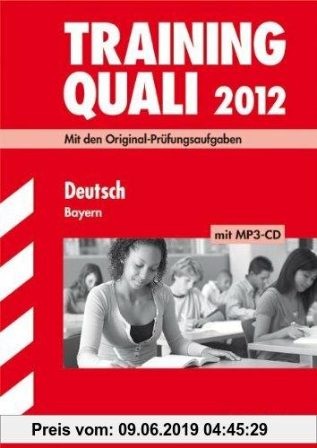 Gebr. - Abschluss-Prüfungsaufgaben Hauptschule/Mittelschule Bayern; Training Quali Deutsch mit MP3-CD 2012; Mit den Original-Prüfungsaufgaben 2007-201
