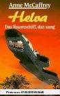 Gebr. - Helva - Das Raumschiff, das sang (Science Fiction. Bastei Lübbe Taschenbücher)