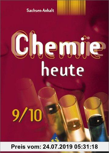 Gebr. - Chemie heute. Sekundarstufe I Ausgaben 2001-2004: Chemie heute SI - Ausgabe 2002 für Sachsen-Anhalt: Schülerband 9 / 10