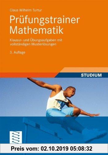Gebr. - Prüfungstrainer Mathematik: Klausur- und Übungsaufgaben mit vollständigen Musterlösungen