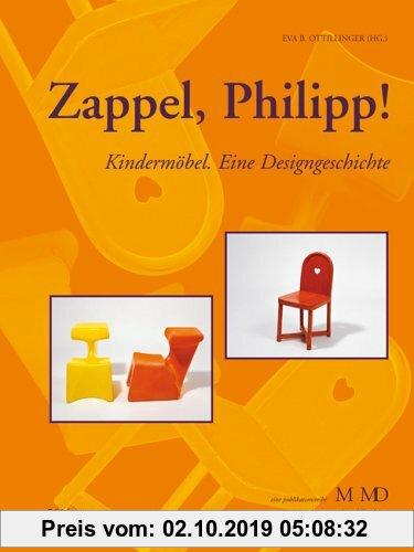 Gebr. - Zappel, Philipp!: Kindermöbel. Eine Designgeschichte
