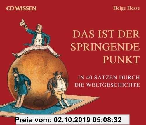 Gebr. - CD WISSEN - Das ist der springende Punkt. In 40 Sätzen durch die Weltgeschichte, 6 CDs