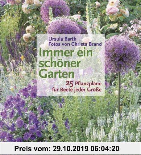 Gebr. - Immer ein schöner Garten: 25 Pflanzpläne für Beete jeder Größe