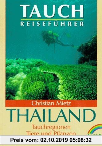 Gebr. - Tauchreiseführer Thailand. Tauchregionen, Tiere und Pflanzen, Reisetips