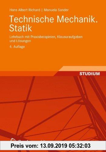 Gebr. - Technische Mechanik. Statik: Lehrbuch mit Praxisbeispielen, Klausuraufgaben und Lösungen