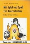 Gebr. - Mit Spiel und Spaß zur Konzentration: Ein Buch für Kinder und Eltern