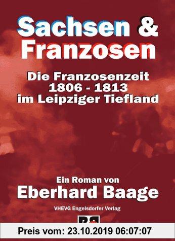 Gebr. - Sachsen & Franzosen: Die Franzosenzeit 1806-1813 im Leipziger Tiefland
