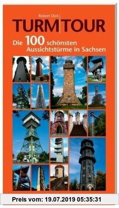 Gebr. - Turm-Tour: Die 100 schönsten AussichtstÃ1/4rme in Sachsen