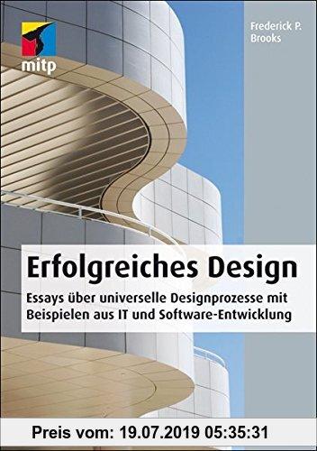 Gebr. - Erfolgreiches Design: Essays über universelle Designprozesse mit Beispielen aus IT und Software-Entwicklung