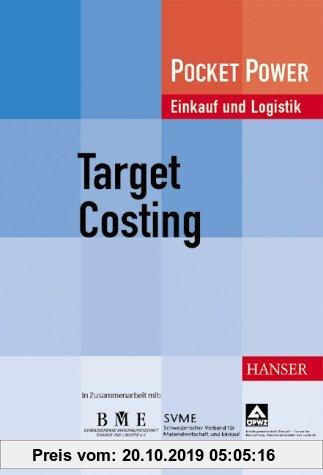 Gebr. - Target Costing: Praktische Anwendung in dem Entwicklungsprozess: Praktische Anwendung in der Produktentwicklung