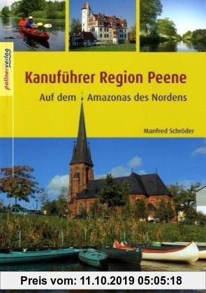 Gebr. - Kanuführer Region Peene: Auf dem Amazonas des Nordens. Kanuwanderführer Nordostdeutschland