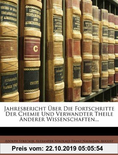 Gebr. - Jahresbericht Über Die Fortschritte Der Chemie Und Verwandter Theile Anderer Wissenschaften...