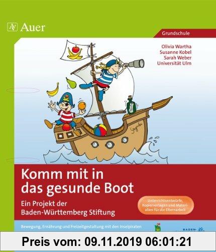 Gebr. - Komm mit in das gesunde Boot 3/4: Ein Programm der Baden-Württemberg Stiftung | Bewegung, Ernährung und Freizeitgestaltung (3. und 4. Klasse)