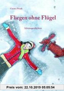 Gebr. - Fliegen ohne Flügel: Adventsgeschichten