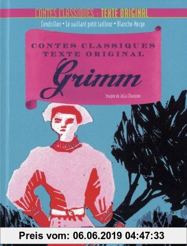 Gebr. - Grimm : Cendrillon ; Le vaillant petit tailleur ; Blanche-Neige