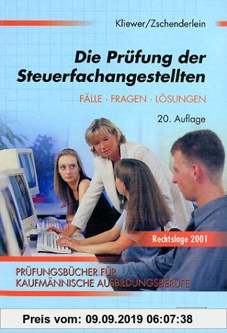 Gebr. - Die Prüfung der Steuerfachangestellten: Fälle, Fragen, Lösungen