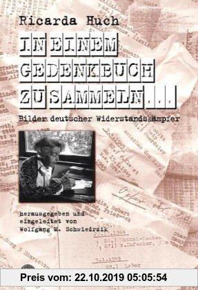 Gebr. - In einem Gedenkbuch zu sammeln...: Bilder deutscher Widerstandskämpfer
